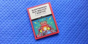elektronika dla małych i dużych recenzja